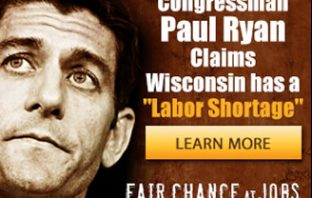 "Paul Ryan Claims Wisconsin has a ""Labor Shortage"""