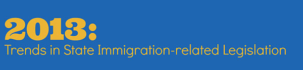 2013 Trends in State Immigration-related Legislation