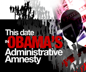 This Date in Obama's Administrative Amnesty